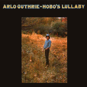"Hobo's Lullaby ~ Arlo Guthrie / Includes: ""1913 Massacre"""