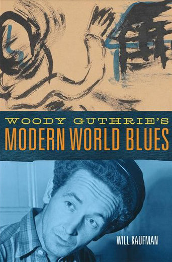 Woody Guthrie's Modern World Blues, 2017