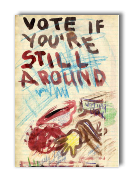 """Vote If You're Still Around"" artwork - 2"" x 3"" magnet"
