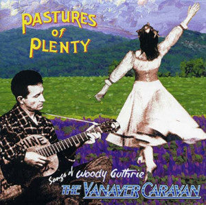 Pastures of Plenty CD - Vanaver Caravan