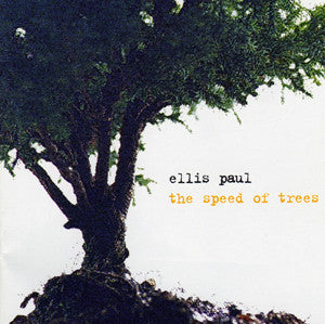 "The Speed of Trees ~ Ellis Paul / Includes: ""God's Promise"""