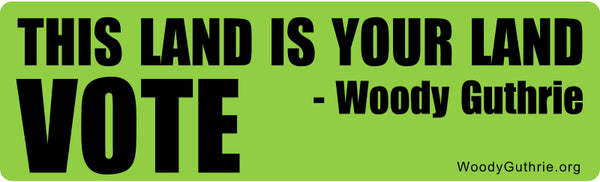 "This Land Is Your Land. VOTE - 3"" x 10"" car magnet"