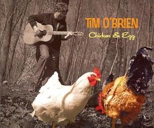 "Chicken & Egg ~ Tim O'Brien / Includes: ""The Sun Jumped Up"""