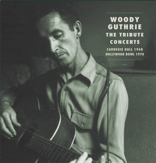 Woody Guthrie: The Tribute Concerts