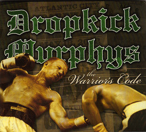 "The Warrior's Code ~ Dropkick Murphys / Includes: ""I'm Shipping Up To Boston"""