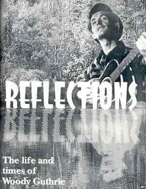 Reflections: The Life & Times of Woody Guthrie, 2001