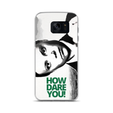 "Greta ""How Dare You"" Samsung Phone Case"
