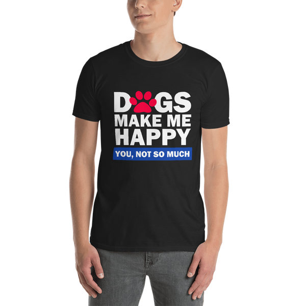 Dogs Happy Unisex Tee by GearX