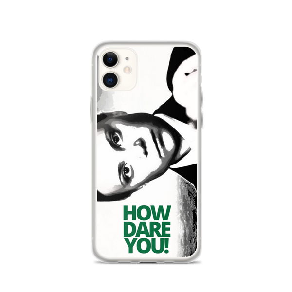"Greta ""How Dare You"" iPhone Case"