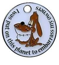 I was put on this Earth... Dog Engravable ID Tag