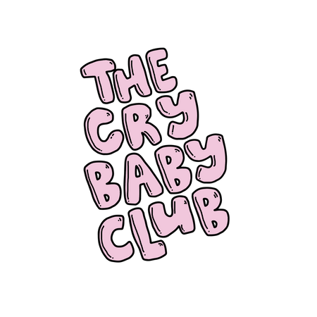 The Crybaby Club
