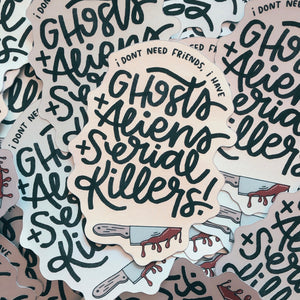 Ghost, Aliens and Serial Killers sticker