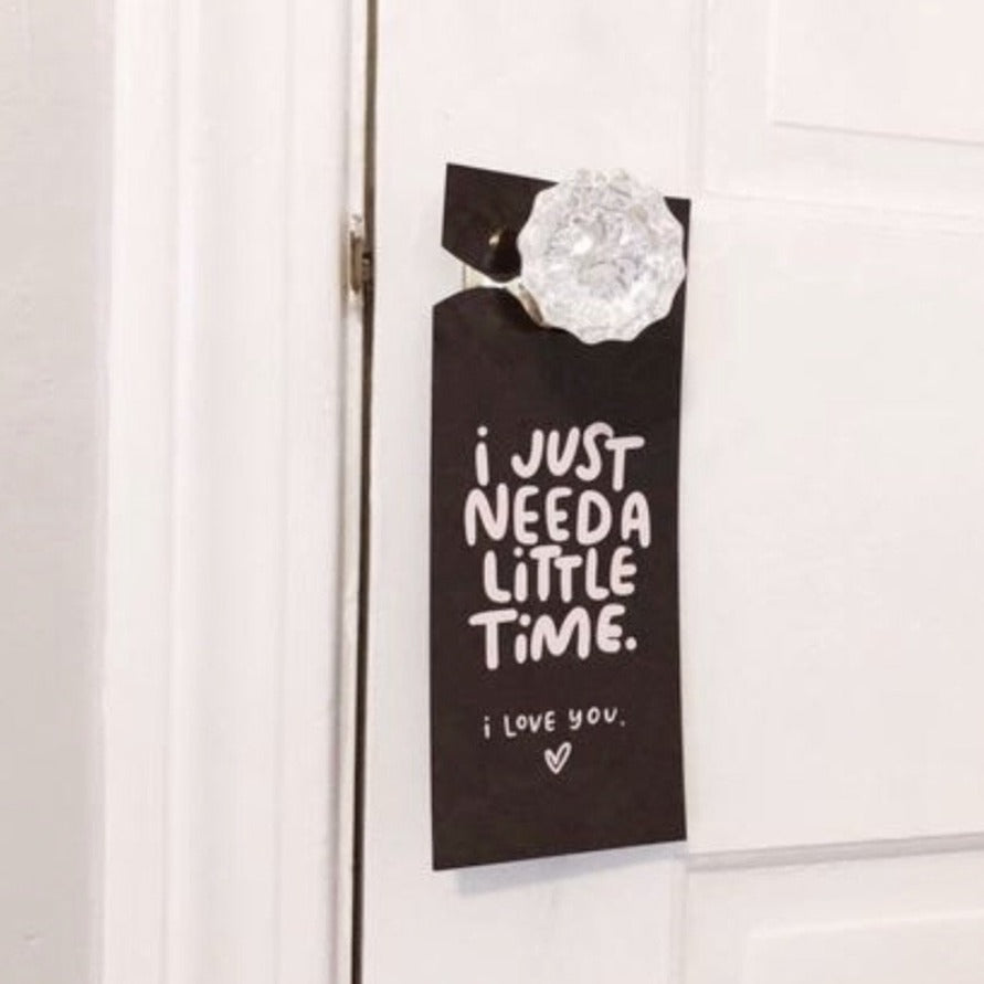 I Just Need a Little Time door hanger