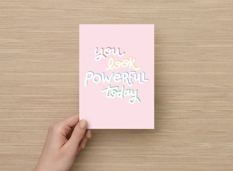 You Look Powerful Today art print