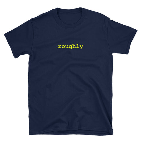 "Wmyth T-Shirt - Men's/Unisex -  ""roughly"""
