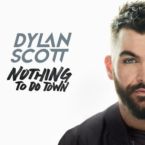 Dylan Scott - Nothing To Do Town EP (AUTOGRAPHED)