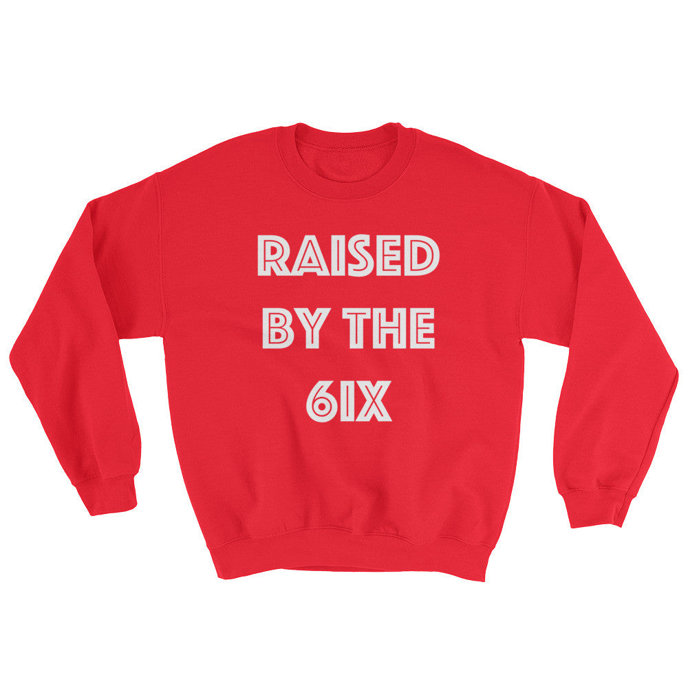 Raised By The 6ix - Special Edition Canada Red Crewneck