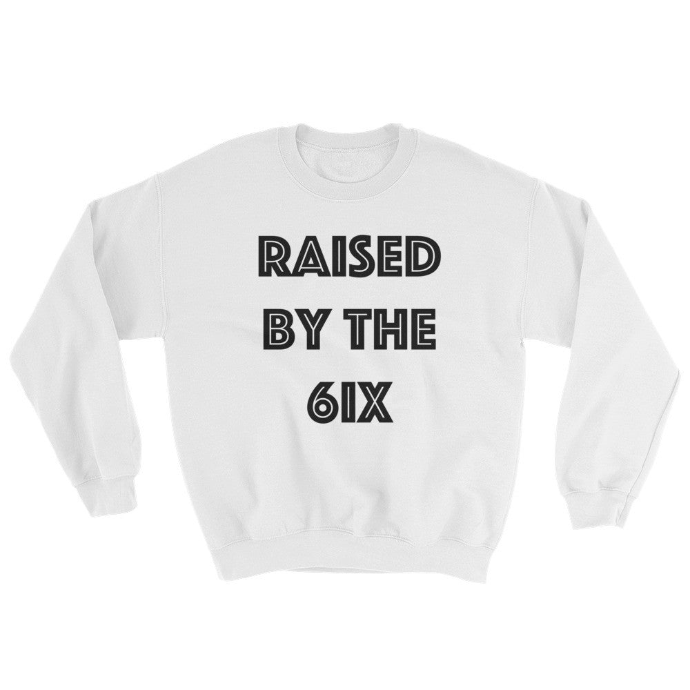 Raised By The 6ix - White Crewneck
