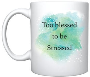 Too Blessed to be Stressed Mug - Chaddors