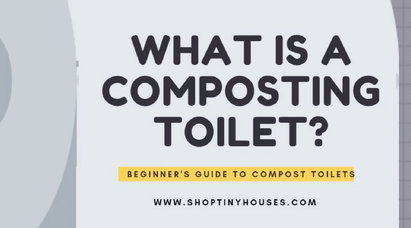 What is a Composting Toilet? – ShopTinyHouses com