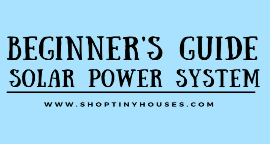 Updated Beginners Guide to Solar Panels and Solar Generators