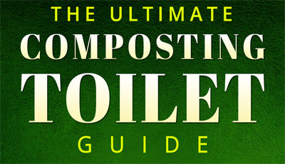 The Ultimate Composting Toilet Guide