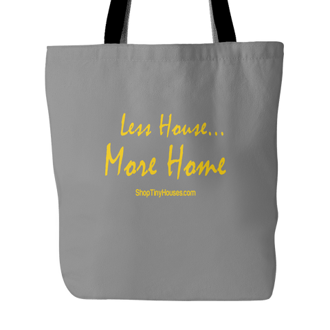 Less House More Home Tote Bag
