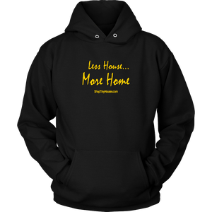 Less House More Home Tiny Home Hoodie