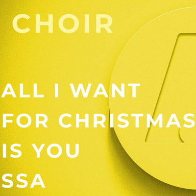 All I Want For Christmas Is You - SSA (Arr. Mac Huff)