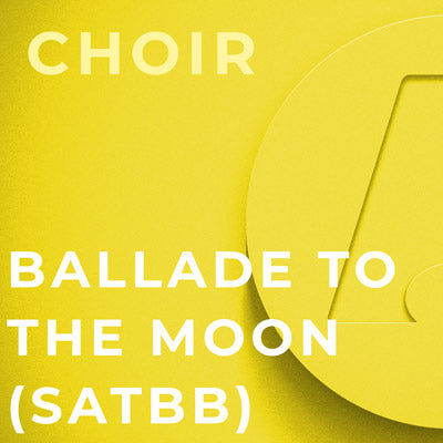 Ballade To The Moon - SATBB (Daniel Elder)
