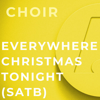 Everywhere Christmas Tonight - SATB (J. Paul Williams & Joseph Martin)