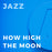 How High the Moon (Arr. by Michael Sweeney)