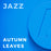 Autumn Leaves (Arr. Peter Blair)