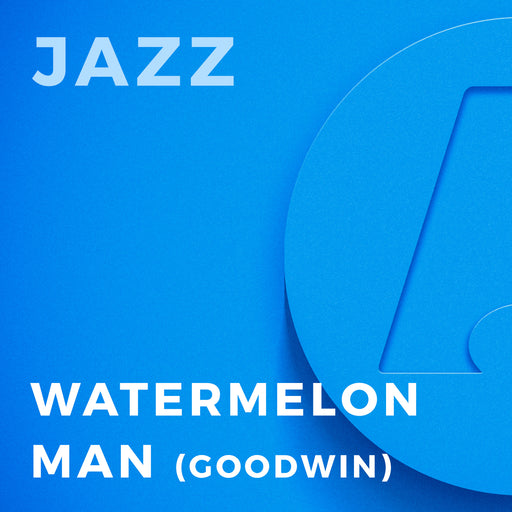 Watermelon Man (Arr. by Gordon Goodwin)
