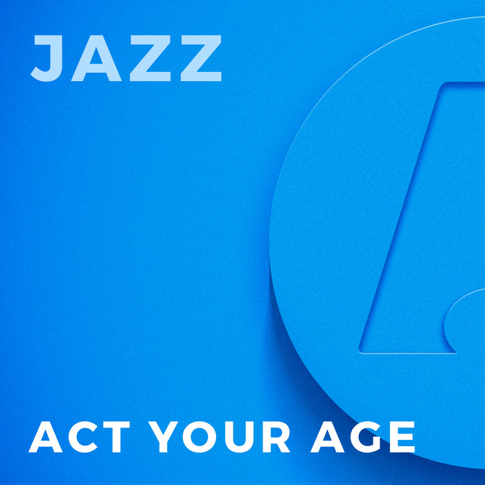Act Your Age (Arr. by Peter Blair)