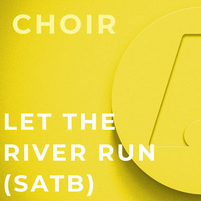 Let The River Run - SATB (Craig Hella Johnson)