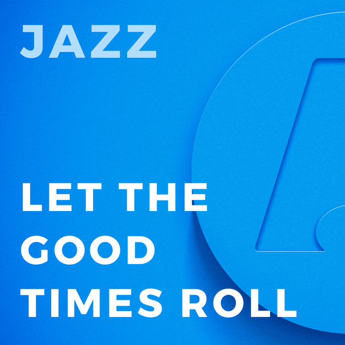 Let the Good Times Roll (Arr. by Paul Murtha)