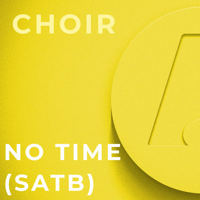 No Time - SATB (Susan Brumfield)