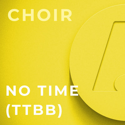 No Time - TTBB (Susan Brumfield)