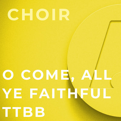 O Come, All Ye Faithful - TTBB (Arr. Dan Forrest)