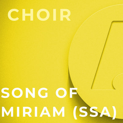 Song of Miriam - SSA (Elaine Hagenberg)