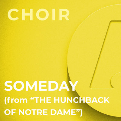 "Someday (from ""The Hunchback of Notre Dame"") - SSAA (Alan Menken; Arr. by Mac Huff)"