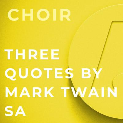 Three Quotes by Mark Twain - SA (Andrea Ramsey)