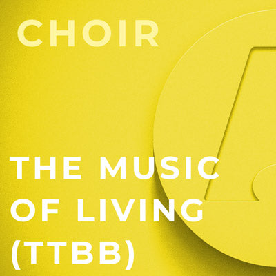 The Music of Living - TTBB (Dan Forrest)