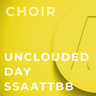Unclouded Day - SSAATTBB (Arr. Shawn Kirchner)