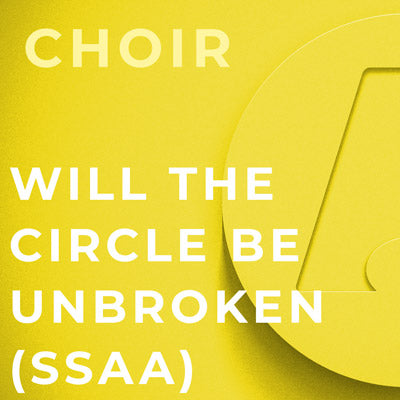Will The Circle Be Unbroken - SSAA (Arr. J. David Moore)