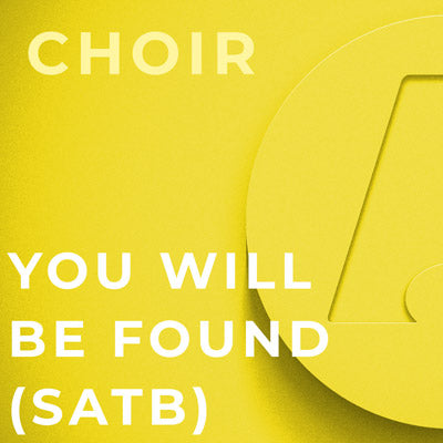 You Will Be Found - SATB (Mac Huff)