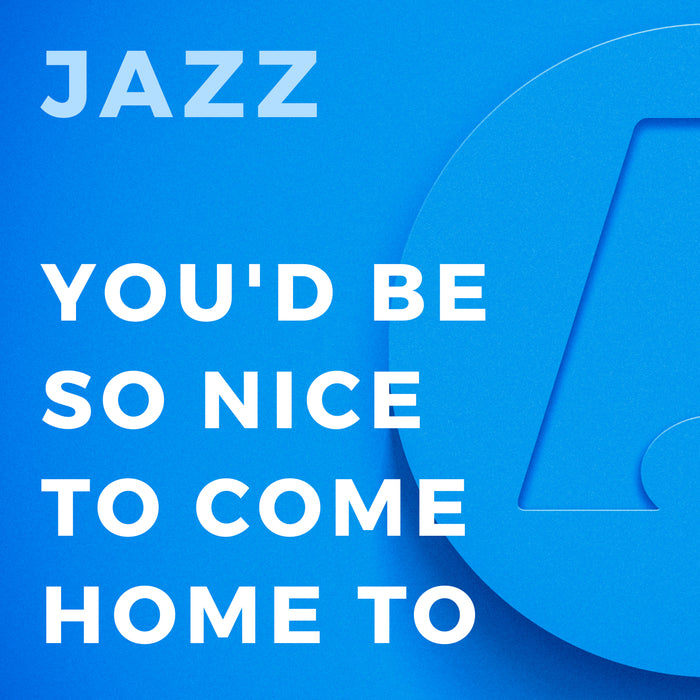 You'd Be So Nice to Come Home To (Arr. by Paul Baker)