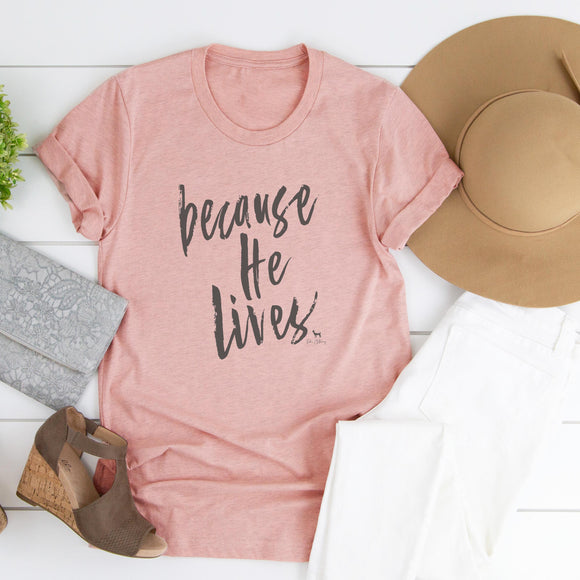 Because He Lives Peach Short Sleeve Tee