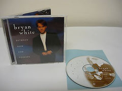Between Now and Forever by Bryan White (CD) Contemporary Country Sittin' On Go